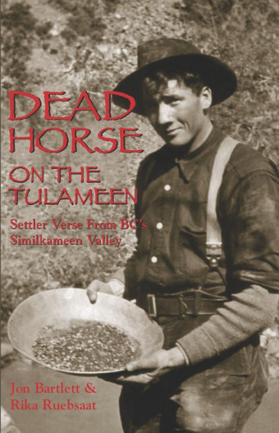 Dead Horse on the Tulameen, Settler Verse from BC's Similkameen Valley